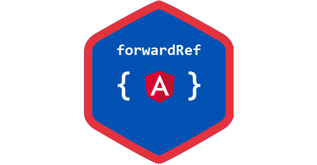 What is `forwardRef` in Angular and why we need it